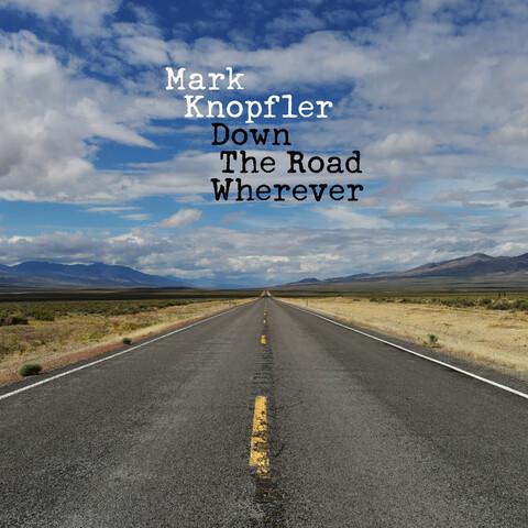 Down The Road Wherever (Deluxe) von Mark Knopfler - CD jetzt im Universal Music Shop